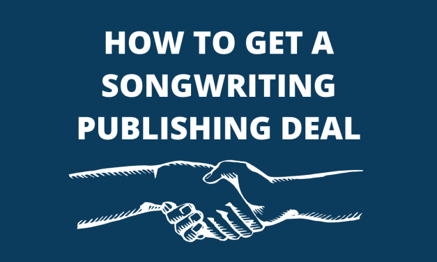 How To Get A Songwriting Publishing Deal
