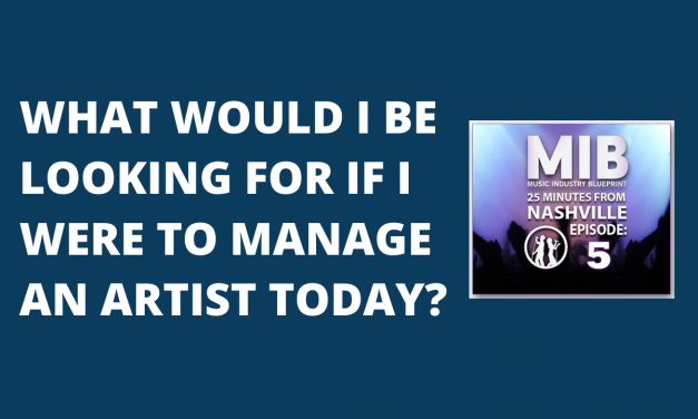 What would I be looking for if I were to manage an artist today?