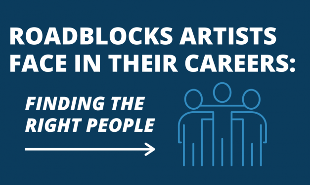 Roadblocks Artists Face in Their Music Careers – Finding The Right People