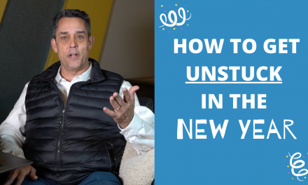 HOW TO GET UNSTUCK IN THE NEW YEAR