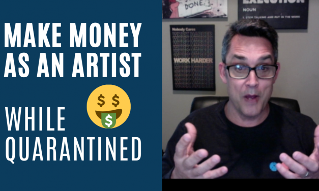 MAKE MONEY AS AN ARTIST WHILE QUARANTINED