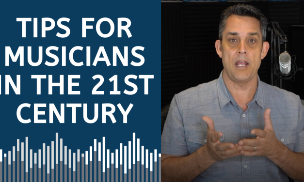 TIPS FOR MUSICIANS IN THE 21ST CENTURY