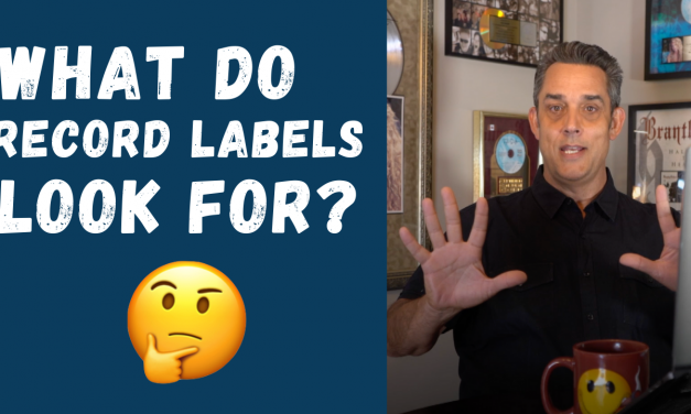 WHAT RECORD LABELS LOOK FOR