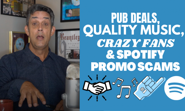 TODAY'S Q&A: PUB DEALS, MARKET-READY MUSIC, DEALING WITH CRAZY FANS, & SPOTIFY PROMO SCAMS